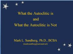 What the Autoclitic is and What the Autoclitic is Not - Mark Sundberg