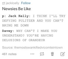 Newsies/wicked <--- THAT IS ESSENTIALLY WHAT HAPPENS < ACCURATE