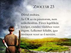 23. zsoltár I Love Him, My Love, Biblical Quotes, Emo, Prayers, Blessed, Bible, Positivity, Faith