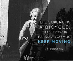 """""""Life is like riding a bicycle. To keep your balance you must keep moving."""" - Albert Einstein. Did you know your brain's supply of neurons continues to diminish as you age? But it doesn't have to. Step inside The Mind Lab™ to learn more: http://www.mindlabpro.com/"""