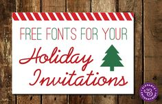 Free Fonts for your Holiday Invitations