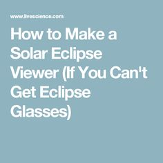 The moon will pass directly between the sun and the Earth on Monday, Aug. causing a total solar eclipse. If you want to see it happen, learn how to build a simple eclipse viewer out of a shoe box. Solar Eclipse 2017, Lunar Eclipse, Telescope, Science Nature, Sky, Learning, Building, How To Make, Circle Time
