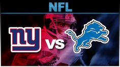 New York Giants vs Detroit Lions LIVE STREAMING @ WWW.WATCHFOOTBALLGAME.COM