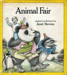 Animal Fair Traditional Tune Words Adapted by Janet Stevens Illustrated by Janet Stevens