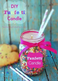 Fun mason jar project: http://sewlicioushomedecor.com/diy-funfetti-candles-made-from-candy-sprinkles/