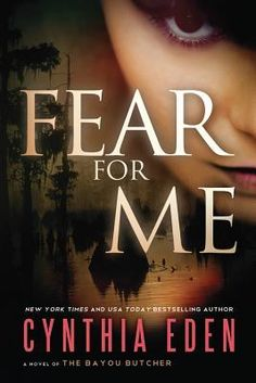 Fear for Me: A Novel of the Bayou Butcher I love Cynthia! This will be my next read - always know I'm getting a fantastic read from Cynthia :).