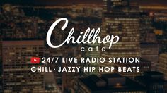 The Chillhop Cafe · 24/7 Live Radio · Chilled ' Jazzy ' Hip Hop Beats