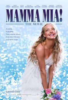 Mamma Mia! :Donna (Meryl Streep) has always done her best to raise her spirited daughter, Sophie (Amanda Seyfried), while simultaneously running a successful hotel on a small Greek island, but now the time has come for this hardworking mom to finally let go!