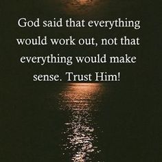 """Know that God has you ... """"And we know that for those who love God all things work together for good, for those who are called according to his purpose. Romans 8:28"""". #God #faithful #believe #word #trust #faith #hope"""