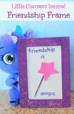 Crafts for Kids: Little Charmers Inspired Friendship Frame