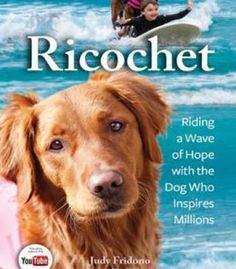 Ricochet: Riding A Wave Of Hope With The Dog Who Inspires Millions PDF