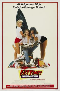 """""""Fast Times at Ridgemont High"""" > 1982 > Directed by: Amy Heckerling > Comedy / Teen Movie / Coming-of-Age / Sex Comedy / Ensemble Film / Drama / Romance"""