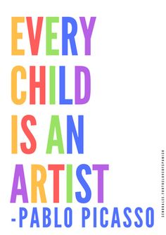 """Love this quote by Picasso! """"Every child is an artist.""""  Perfect poster for any classroom! Print & frame. Also available in Spanish."""