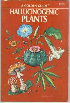 hallucinogenic plants guide. I wonder if you can still buy these...