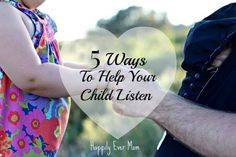 5 easy ways to help children listen to you. Some great thoughts on simple changes we can make as parents.
