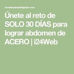 Únete al reto de SOLO 30 DÍAS para lograr abdomen de ACERO   i24Web