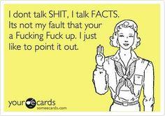 I only speak facts...