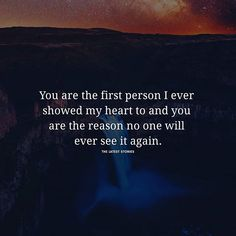 You are the first person I ever showed my heart to and you are the reason no one will ever see it again. . . . . . #thelatestquote #heart #word#wordporn#wordsofwisdom#wordgasm#writersofinstagram#writer#writerscommunity#writing#door#lifequotes#quotestoliveby#quote#quotesgram#motivationalquotes#inspirationalquotes#dailyquotes#dailymotivation#dailyinspiration#instapoem#instapoet#poetrycommunity#poetsofinstagram#poetry Trust Quotes, Life Quotes, First Love Again, Love Again Quotes, Door Quotes, Latest Stories, Show Me, Forgive, People Like