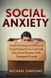 Free Kindle Book -  [Parenting & Relationships][Free] Social Anxiety: Simple Techniques to Overcome Social Phobia so You Can Finally Enjoy Social Situations with Strangers & Friends (Social Anxiety Disorder, ... Anxiety and Depression, Anxiety Workbook) Check more at http://www.free-kindle-books-4u.com/parenting-relationshipsfree-social-anxiety-simple-techniques-to-overcome-social-phobia-so-you-can-finally-enjoy-social-situations-with-strangers-friends-social-anxiety-disorder/