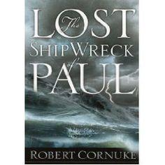 """the lost shipwreck of paul"" by robert cornuke"