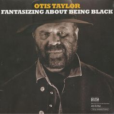 Buy Fantasizing About Being Black by Otis Taylor at Mighty Ape NZ. Fantasizing About Being Black Otis Taylor, Music Magpie, Trauma, Mississippi Delta, Mighty Ape, Walk On Water, Blues Music, Cd Cover, Cool Things To Buy
