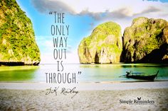 The Only Way Out is Through by JK Rowling (@jk_rowling) at @Simple Reminders