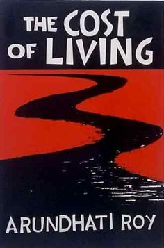 The Cost of Living: The Greater Common Good and The End of Imagination by Arundhati Roy - HarperCollins Publishers - ISBN 10 0002571870 -… Free Novels, Free Books, Every Day Book, This Book, Sociological Imagination, Book Sites, West Side Story, Cost Of Living, Book Summaries