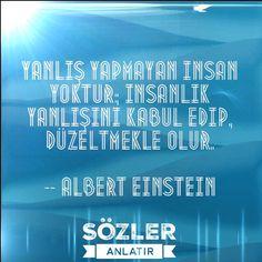 """""""Yanlış yapmayan insan yoktur; insanlık yanlışını kabul edip, düzeltmekle olur"""".  --Albert Einstein--  #sözler #alıntılar #özlüsözler #güzelsözler #gününsözü #kitap #edebiyat #felsefe #edebiyatkulübü #ilhamverensözler #şiirsokakta #şiirheryerde #albertcamus #felsefe #felsefesözleri #felsefisözler"""