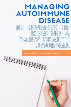 Discover the major benefits of tracking your autoimmune journey on a daily basis. #autoimmunediseasetips #livingwellwithautoimmunedisease #autoimmunediseasehealthjournal