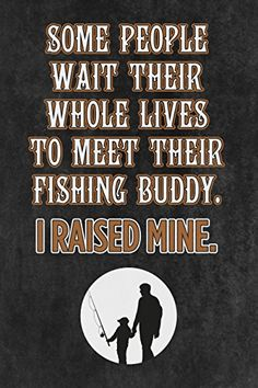 "People Wait Their Whole Life To Meet Their Fishing Buddy. I Married Mine."" Fishing Sign ""Some People Wait Their Whole Life To Meet Their Fishing Buddy. I Married Mine."" Fishing SignThe Sign The Sign can refer to:"