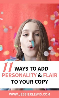 11 Ways to Add Personality & Flair to Your Copy Business Writing, Create Your Website, Copywriting, Health Coach, Blog Tips, We The People, Jessie, Email Marketing, I Am Awesome