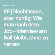 EF | Nachfassen, aber richtig: Wie man nach dem Job-Interview am Ball bleibt, ohne zu nerven
