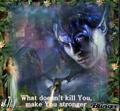 what doesnt kill you....