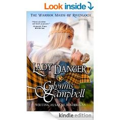 I LOVED this book!  And it's FREE Amazon.com: Lady Danger (The Warrior Maids of Rivenloch, Book 1) eBook: Glynnis Campbell