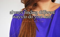 How about WISHING you could find different ways to do your hair...