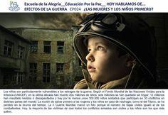 Efectos y realidades de la guerra. La Escuela por la Paz, educar conciencias y actitudes. Por un nuevo mundo, por un mundo mejor...