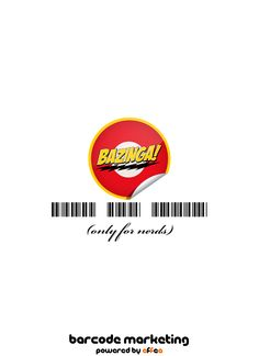 """Barcode Bazinga """"Only for Nerds"""""""