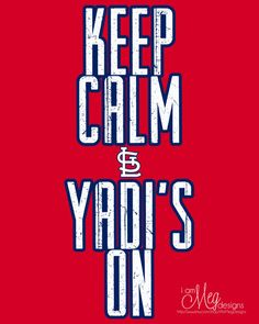 Keep Calm Yadi's On Saint Louis Cardinals by IAmMegDesigns on Etsy, $5.00