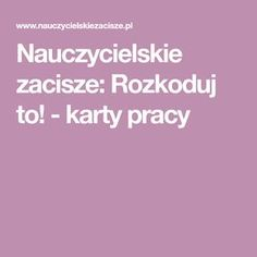 Nauczycielskie zacisze: Rozkoduj to! - karty pracy Office 2020, Asd, Homeschool, Education, Speech Language Therapy, Onderwijs, Homeschooling, Learning
