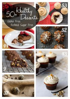 Over 50 delicious desserts that all happen to be gluten free and refined sugar free.
