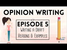 VIDEO: Opinion Writing for Kids | Episode 5 | Writing a Draft: Reasons & Examples