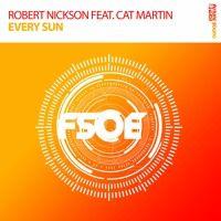 Robert Nickson Feat. Cat Martin - Every Sun [Taken from FSOE 450 Comp.] by FSOE Recordings on SoundCloud