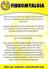 Most of us have had flu and suffered aches and pains all over our bodies and just wanted to sleep until it all goes away. Imagine feeling like that and professionals not believing you. Wanting to work, look after the family or even just look after yourself and not being able to. You'd want to know why. You'd want to know what to do so make things better. Many people with Fibromyalgia struggle with this for years...