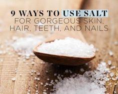 9 Ways to Use Salt for Gorgeous Skin, Hair, Teeth, and Nails  http://www.womenshealthmag.com/beauty/salt-beauty-uses