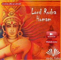 Rudra Homa – Chant for Cherishing http://www.vedicfolks.com/leadership/karma-remedies/shared-homam/rudra-homa-chant-for-cherishing-.html