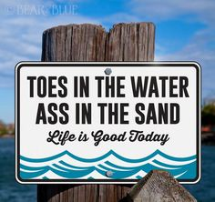 """""""Toes in the Water, Ass in the sand"""" Fun Sign for Lakes, Rivers, and Private Docks"""