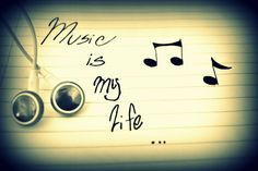 Music is my life! <3<3<3