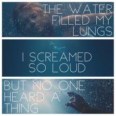 Raaaiiiiin caaaame pooooooring down when i was drowning, that's when i could finally breathe