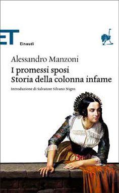 Alessandro Manzoni, I promessi sposi. Storia della colonna infame, ET Classici - DISPONIBILE ANCHE IN EBOOK