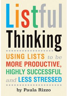 Listful Thinking: Using Lists to Be More Productive, Successful and Less Stressed by [Rizzo, Julie Morgenstern Paula] Richard Branson, Wishful Thinking, Critical Thinking, Reading Lists, Book Lists, Reading Goals, Time Management, Good Books, Books To Read